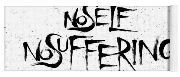 No Self, No Suffering  Yoga Mat