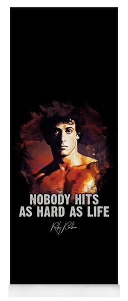 Nobody Hits As Hard As Life Yoga Mat