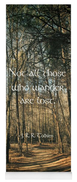 Not All Those Who Wander Yoga Mat