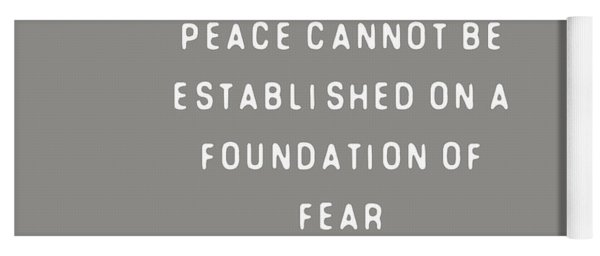 Peace Cannot Be Established On Fear Yoga Mat