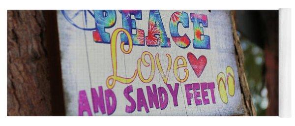 Peace Love And Sandy Feet Yoga Mat