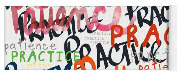 Practice Patience- Art By Linda Woods Yoga Mat