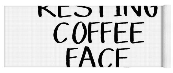 Resting Coffee Face-art By Linda Woods Yoga Mat