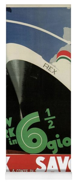 Rex, Conte Di Savoia - Italian Ocean Liners To New York - Vintage Travel Advertising Posters Yoga Mat