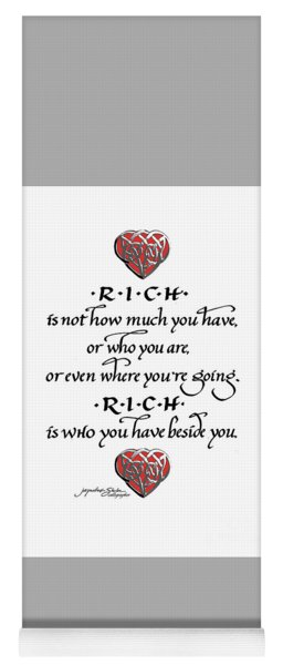 Rich Is Who You Have Beside You Yoga Mat
