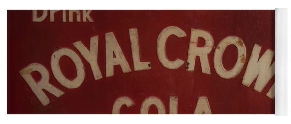 Yoga Mat featuring the photograph Royal Crown Cola Sign by Chris Flees