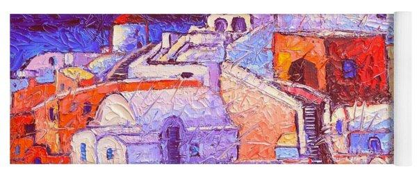 Santorini Oia Light Modern Impressionist Impasto Palette Knife Oil Painting By Ana Maria Edulescu Yoga Mat