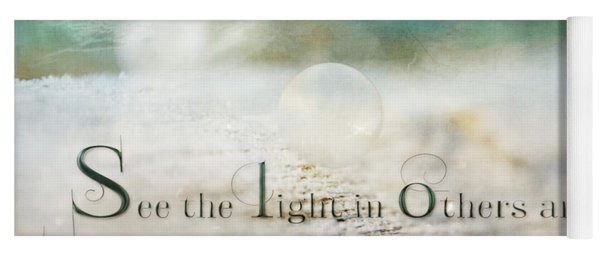 See The Light In Others Yoga Mat