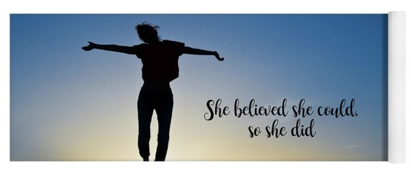 She Believed She Could So She Did Yoga Mat