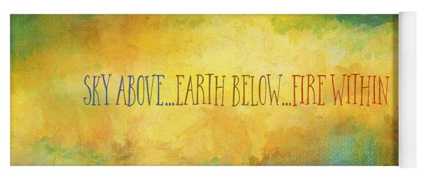 Sky Above Earth Below Fire Within Quote Farmland Landscape Yoga Mat