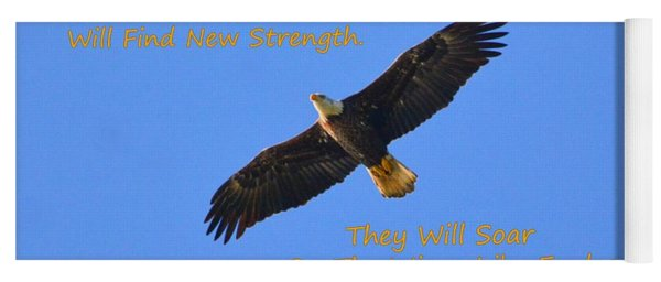 Soar On The Wings Like Eagles Isaiah 40 31  Yoga Mat