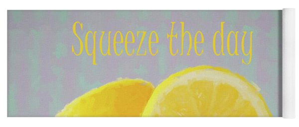 Squeeze The Day Yoga Mat