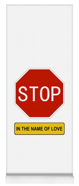 Stop In The Name Of Love Yoga Mat