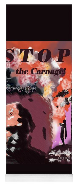 Stop The Carnage Yoga Mat