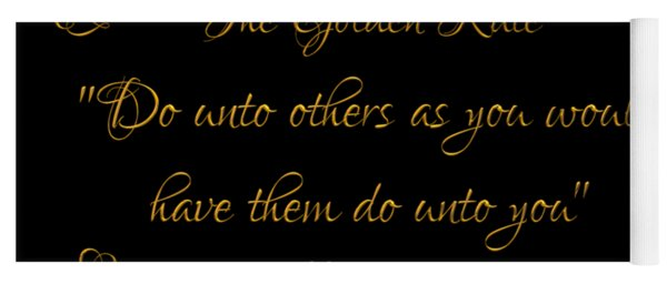 The Golden Rule Do Unto Others On Black Yoga Mat