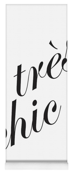 Tres Chic - Minimalist Typography Poster - Quote Print - Black And White Yoga Mat