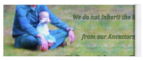 We Do Not Inherit The Earth - V3 Yoga Mat
