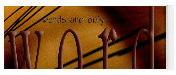 Words Are Only Words 6 Yoga Mat