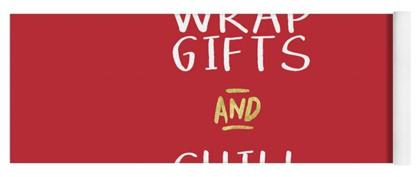 Wrap Gifts And Chill- Art By Linda Woods Yoga Mat
