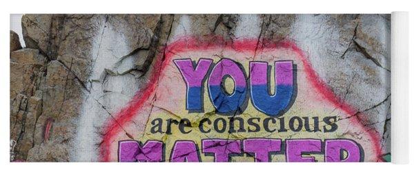 You Are Conscious Matter Yoga Mat