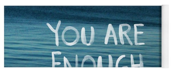 You Are Enough Yoga Mat