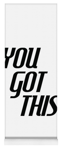 You Got This - Minimalist Motivational Print Yoga Mat