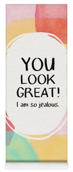 You Look Great- Art By Linda Woods Yoga Mat