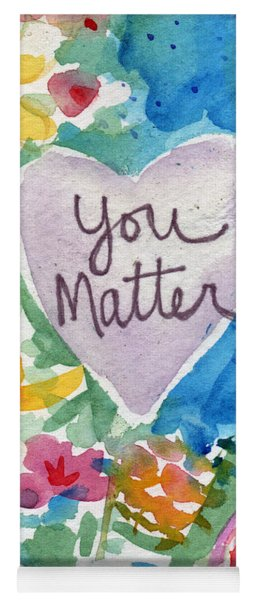 You Matter Heart And Flowers- Art By Linda Woods Yoga Mat