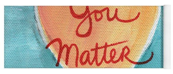 You Matter Love Yoga Mat