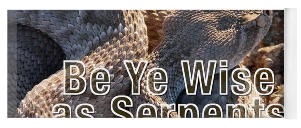Be Ye Wise As Serpents Yoga Mat
