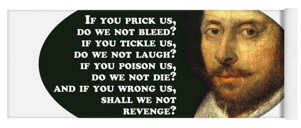 If You Prick Us, Do We Not Bleed? #shakespeare #shakespearequote Yoga Mat