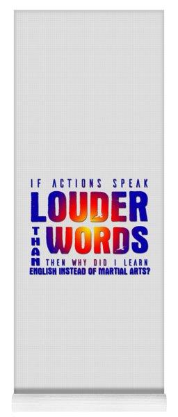 Actions Speak Louder  Yoga Mat