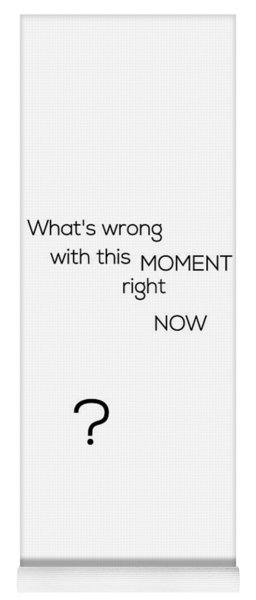 What's Wrong With This Moment Right Now - White Yoga Mat