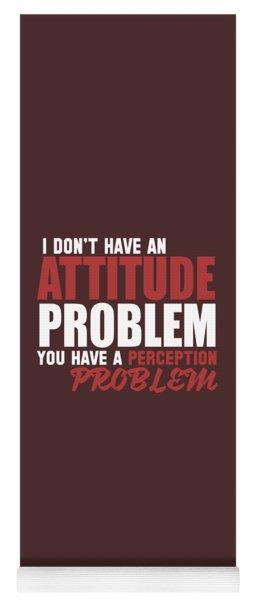 Attitude Problem Yoga Mat