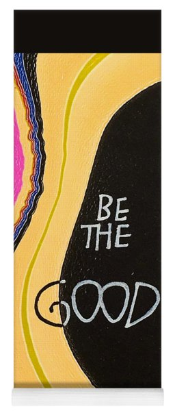 Be The Good Yoga Mat