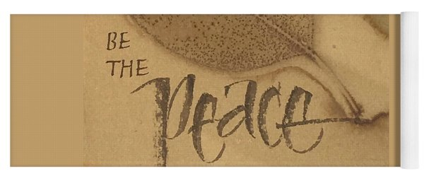 Be The Peace Yoga Mat