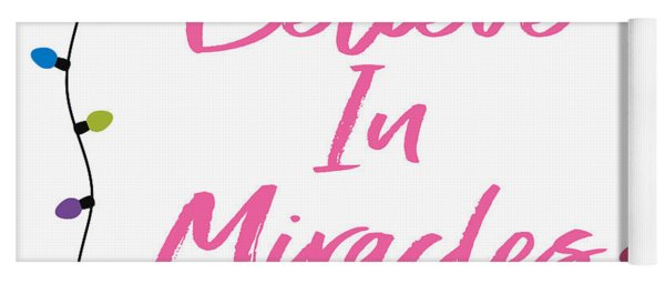 Yoga Mat featuring the digital art Believe In Miracles Pink- Art By Linda Woods by Linda Woods