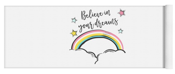 Believe In Your Dreams - Baby Room Nursery Art Poster Print Yoga Mat