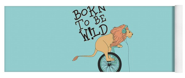 Born To Be Wild - Baby Room Nursery Art Poster Print Yoga Mat