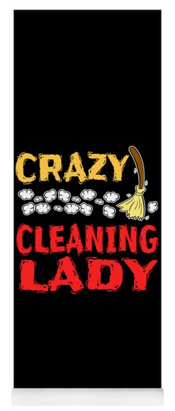Crazy Cleaning Lady Tee Design Makes A Nice Gift To Your Friends And Family  Yoga Mat