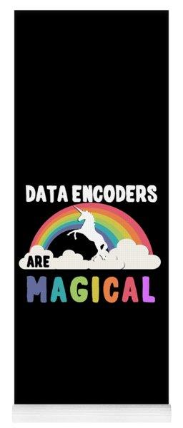 Data Encoders Are Magical Yoga Mat