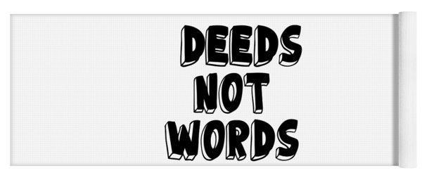 Deeds Not Words Conscious Motivational Quote Prints Yoga Mat