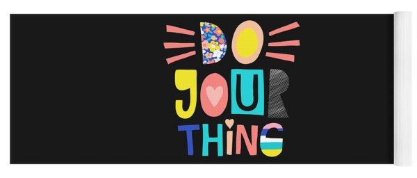 Do Your Thing - Baby Room Nursery Art Poster Print Yoga Mat