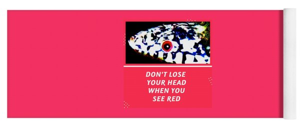 Yoga Mat featuring the photograph Don't Lose Your Head When You See Red by Judy Kennedy