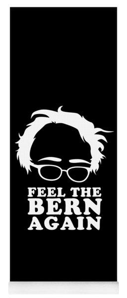 Feel The Bern Again Bernie Sanders 2020 Yoga Mat