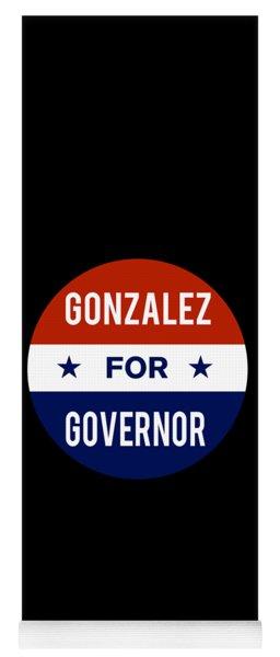Gonzalez For Governor 2018 Yoga Mat