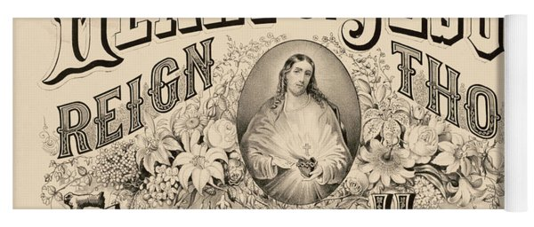 Heart Of Jesus Reign Thou Ever In My Heart, 1876 Yoga Mat