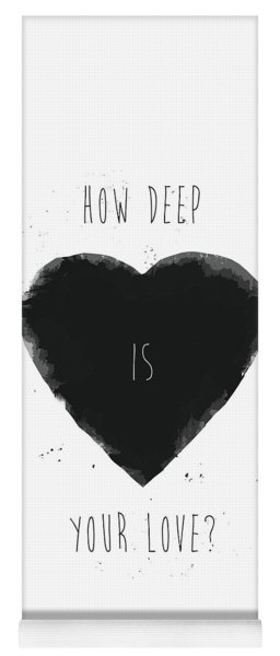 How Deep Is Your Love? Yoga Mat