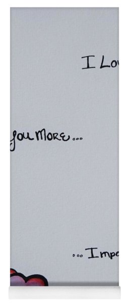 I Love You More, Impossible Yoga Mat