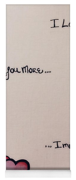 I Love You More Yoga Mat